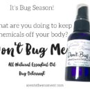 It's Bug Season!What are you doing to keep chemicals off your body-